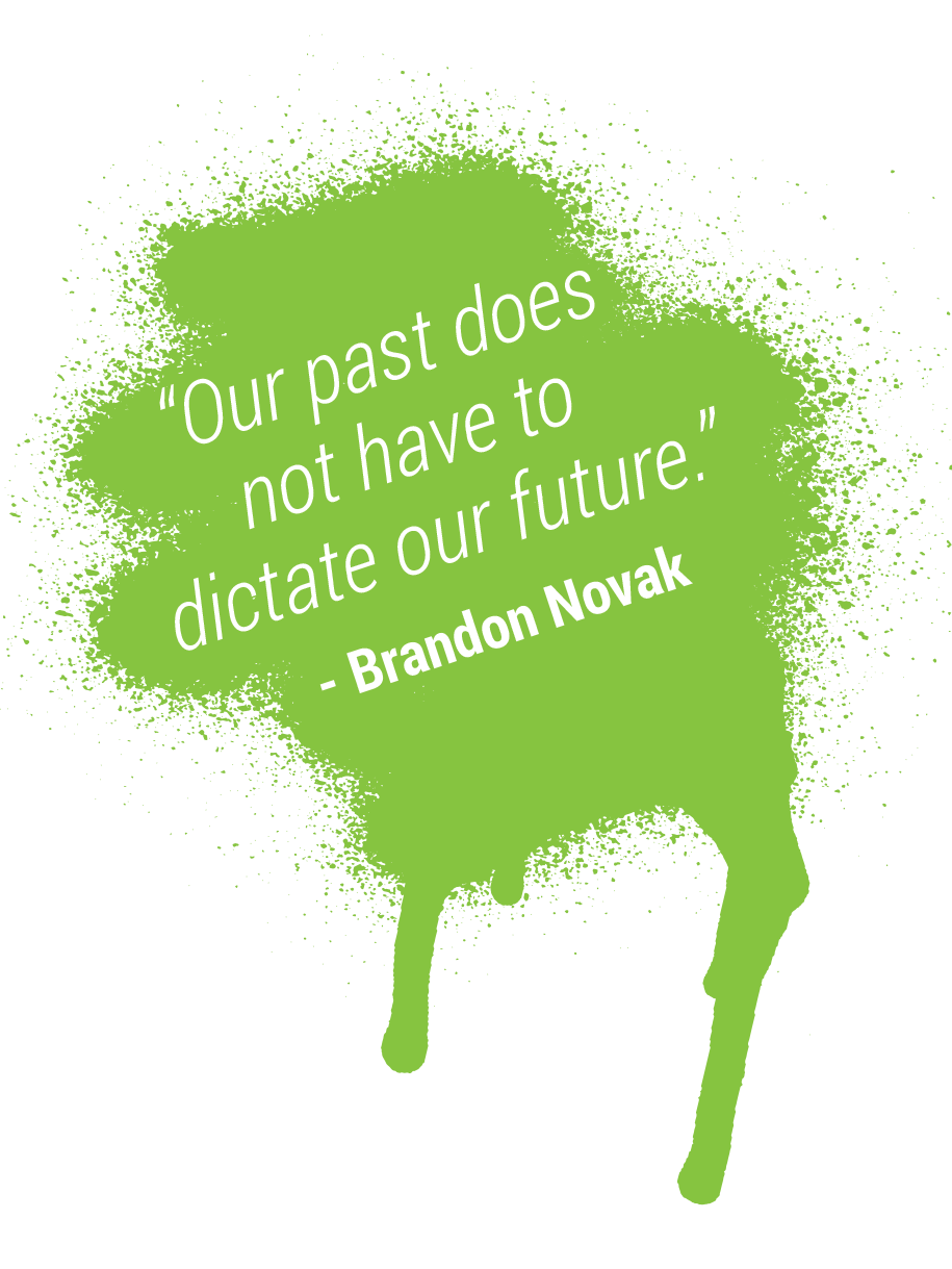our past does not have to dictate our future brandon novak quote